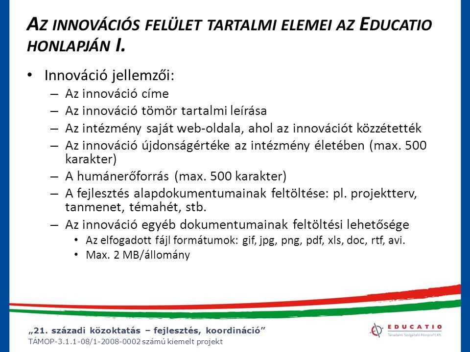 """""""21. századi közoktatás – fejlesztés, koordináció"""" TÁMOP-3.1.1-08/1-2008-0002 számú kiemelt projekt A Z INNOVÁCIÓS FELÜLET TARTALMI ELEMEI AZ E DUCATI"""