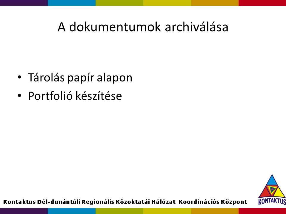 A dokumentumok archiválása Tárolás papír alapon Portfolió készítése
