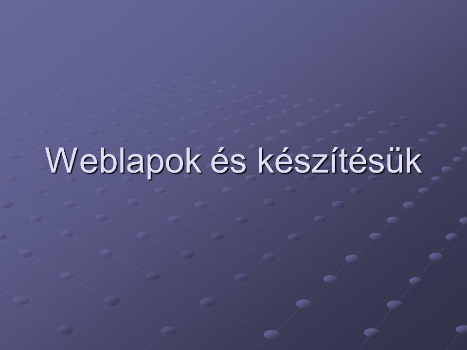 Weblapok és készítésük