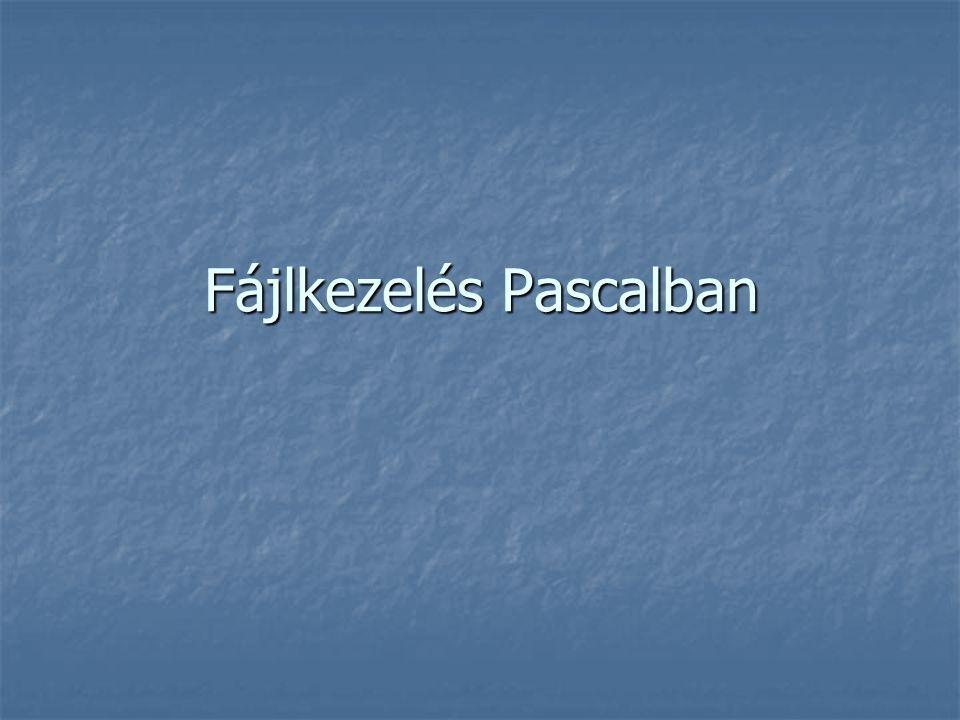 Fájlkezelés Pascalban