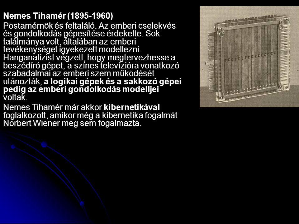 Nemes Tihamér (1895-1960) Postamérnök és feltaláló. Az emberi cselekvés és gondolkodás gépesítése érdekelte. Sok találmánya volt, általában az emberi