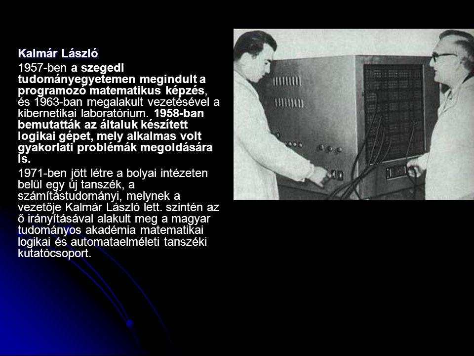 Kalmár László 1957-ben a szegedi tudományegyetemen megindult a programozó matematikus képzés, és 1963-ban megalakult vezetésével a kibernetikai laboratórium.