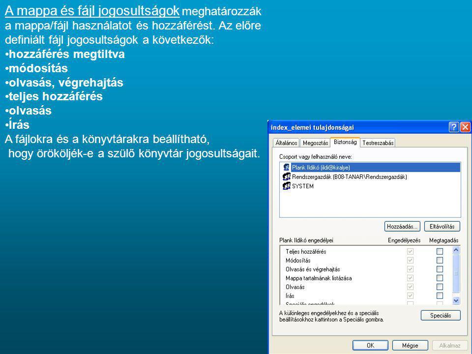 A mappa és fájl jogosultságok meghatározzák a mappa/fájl használatot és hozzáférést. Az előre definiált fájl jogosultságok a következők: hozzáférés me