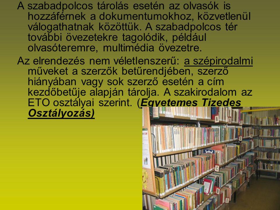 A szabadpolcos tárolás esetén az olvasók is hozzáférnek a dokumentumokhoz, közvetlenül válogathatnak közöttük. A szabadpolcos tér további övezetekre t