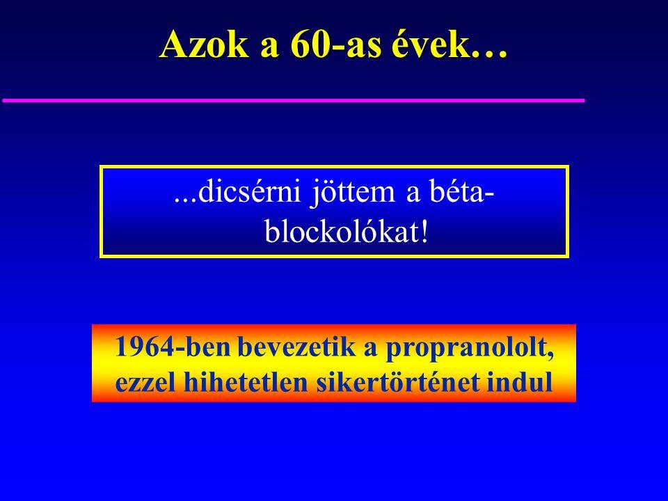 Sikertörténet: béta-receptor blokkolók u 1964: propranolol – az első béta-blokkoló sikeres bevezetése u A következő az alprenolol, majd az új vegyületek dömpingje u 1988 orvosi és élettani Nobel-díj: Sir James Black