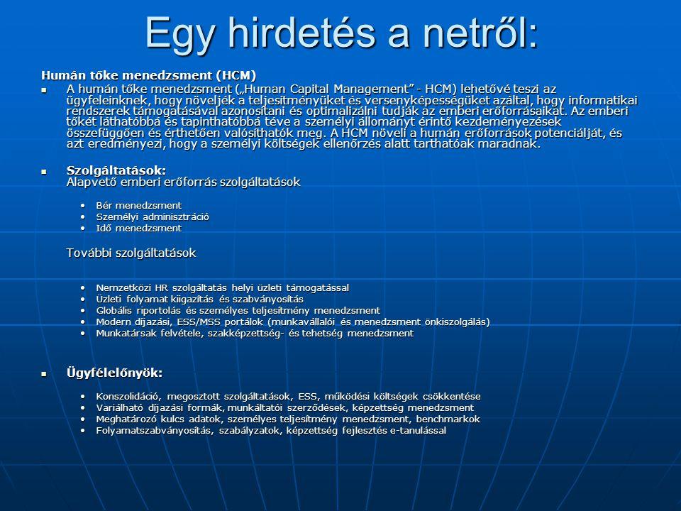 """Egy hirdetés a netről: Humán tőke menedzsment (HCM) A humán tőke menedzsment (""""Human Capital Management"""" - HCM) lehetővé teszi az ügyfeleinknek, hogy"""