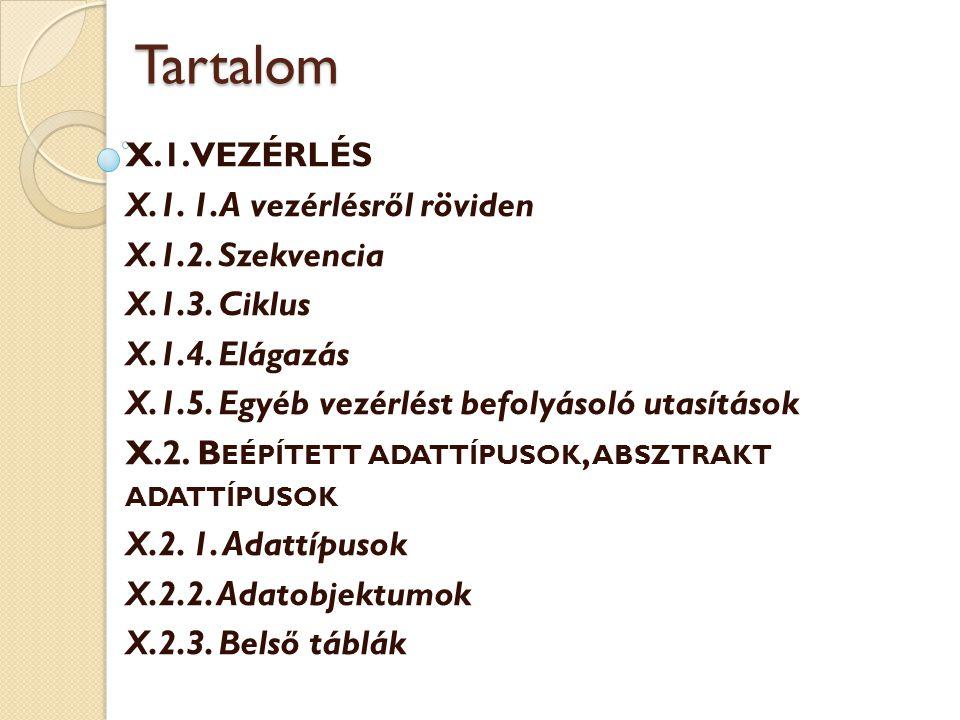 Tartalom X.3.Operátorok X.3.1. Összehasonlító operátorok X.3.2.