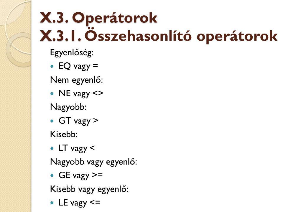 X.3.Operátorok X.3.1. X.3. Operátorok X.3.1.