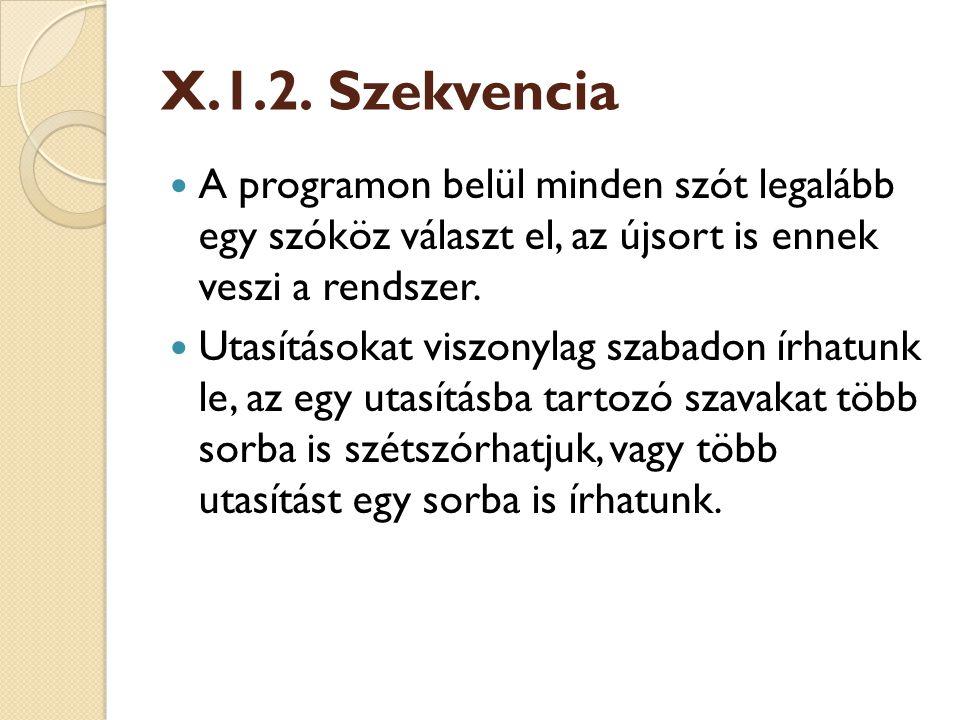 X.1.3.X.1.3. Ciklus Kétféle ismétlési utasítást tartalmaz az ABAP/4 programozási nyelv.