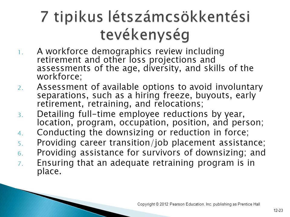 12-23 1. A workforce demographics review including retirement and other loss projections and assessments of the age, diversity, and skills of the work