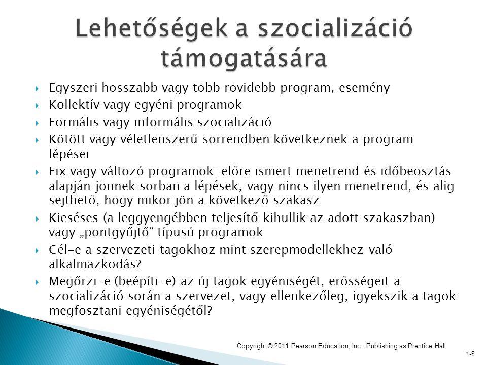  Egyszeri hosszabb vagy több rövidebb program, esemény  Kollektív vagy egyéni programok  Formális vagy informális szocializáció  Kötött vagy vélet