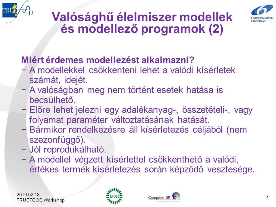 Miért érdemes modellezést alkalmazni? −A modellekkel csökkenteni lehet a valódi kísérletek számát, idejét. −A valóságban meg nem történt esetek hatása