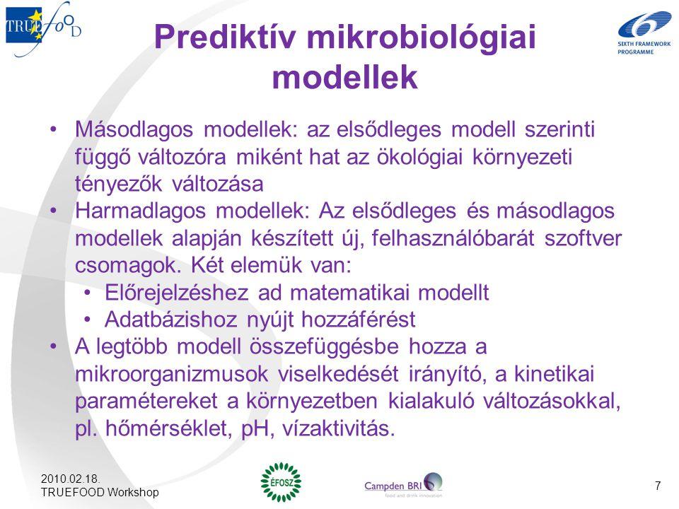 Prediktív mikrobiológiai modellek Másodlagos modellek: az elsődleges modell szerinti függő változóra miként hat az ökológiai környezeti tényezők válto