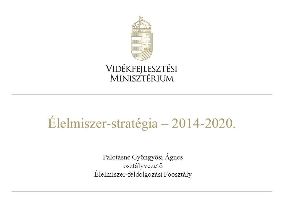 2 Előzmények 2011 november– kormányzati kezdeményezésre – Élelmiszeripar- fejlesztési Tárcaközi Bizottság alakult Feladata,az egyes kormányzati szerveknél végzett, az élelmiszer- feldolgozó ágazatot érintő szabályozások, intézkedések, tevékenységek feltérképezése és összehangolása 2012 június - az élelmiszeripar fejlesztésére irányuló legsürgősebb kormányzati intézkedésekről szóló kormány-előterjesztés amelyet a Kormány jelentés formában fogadott el A Kormány az élelmiszer-feldolgozó ágazatot stratégiai ágazattá nyilvánította A jelentésben javasolt intézkedések képezik az élelmiszeripari fejlesztési stratégia gerincét.