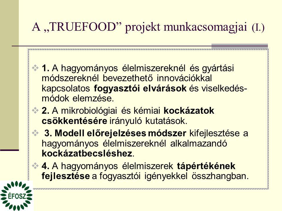 """A """"TRUEFOOD"""" projekt munkacsomagjai (I.)  1. A hagyományos élelmiszereknél és gyártási módszereknél bevezethető innovációkkal kapcsolatos fogyasztói"""