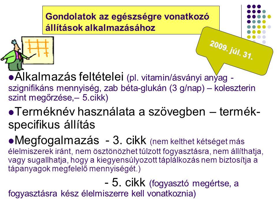 Gondolatok az egészségre vonatkozó állítások alkalmazásához Alkalmazás feltételei (pl. vitamin/ásványi anyag - szignifikáns mennyiség, zab béta-glukán