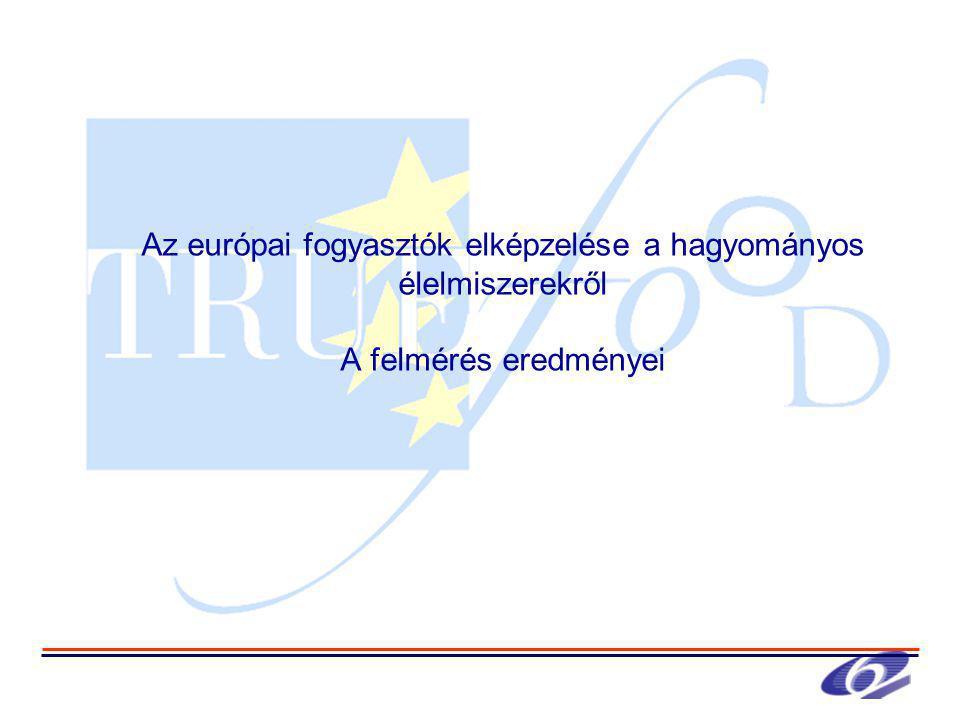 Az európai fogyasztók elképzelése a hagyományos élelmiszerekről A felmérés eredményei