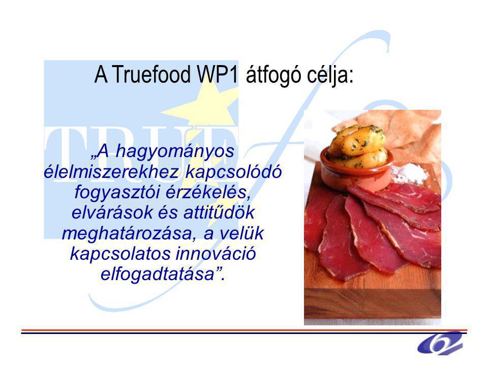 """""""A hagyományos élelmiszerekhez kapcsolódó fogyasztói érzékelés, elvárások és attitűdök meghatározása, a velük kapcsolatos innováció elfogadtatása ."""