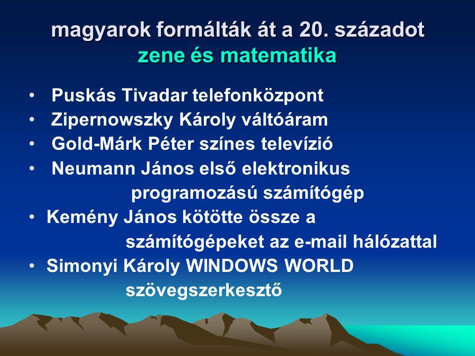magyarok formálták át a 20. századot zene és matematika Puskás Tivadar telefonközpont Zipernowszky Károly váltóáram Gold-Márk Péter színes televízió N