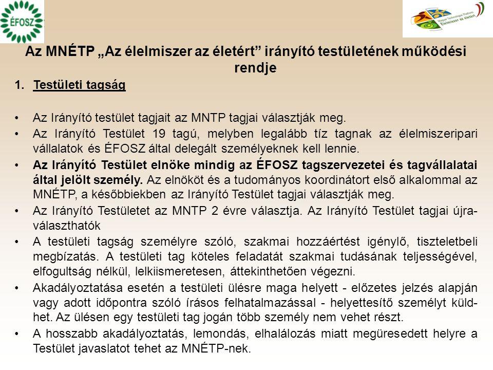 """Az MNÉTP """"Az élelmiszer az életért irányító testületének működési rendje 1.Testületi tagság Az Irányító testület tagjait az MNTP tagjai választják meg."""