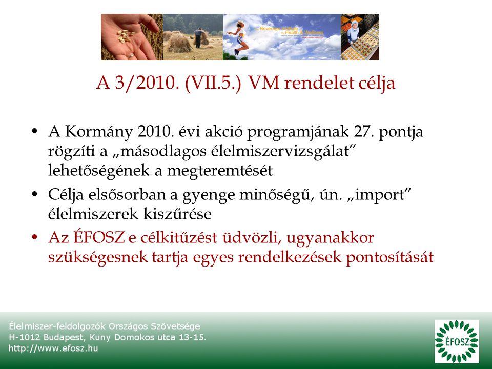 A 3/2010. (VII.5.) VM rendelet célja A Kormány 2010.