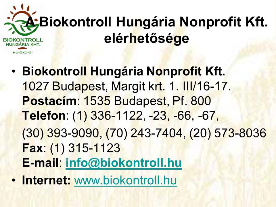 A Biokontroll Hungária Nonprofit Kft. elérhetősége Biokontroll Hungária Nonprofit Kft. 1027 Budapest, Margit krt. 1. III/16-17. Postacím: 1535 Budapes