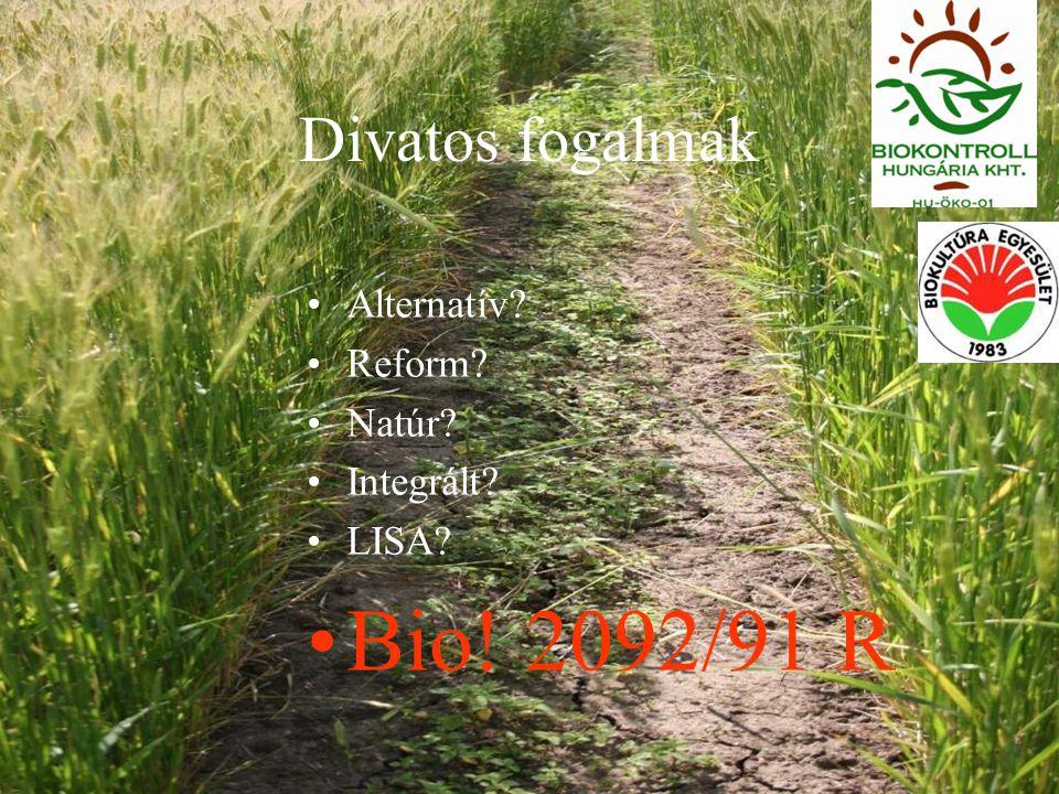 Divatos fogalmak Alternatív Reform Natúr Integrált LISA Bio! 2092/91 R