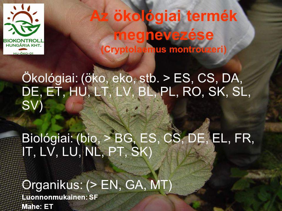 Az ökológiai termék megnevezése (Cryptolaemus montrouzeri) Ökológiai: (öko, eko, stb.