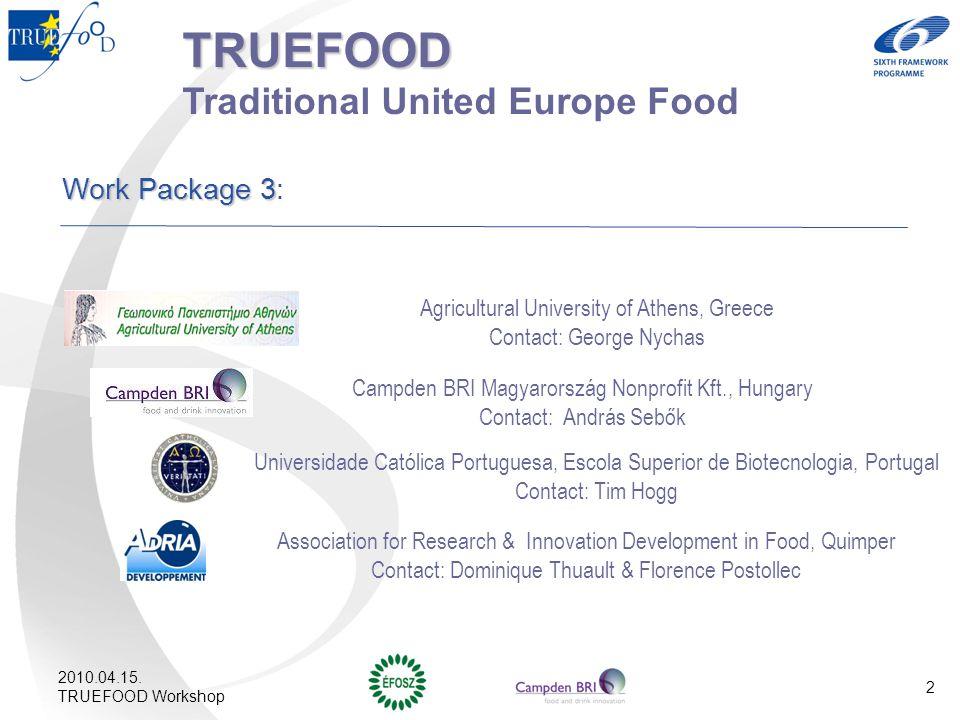 Truefood kutatások (WP3) 2006-2009 Fermentált hagyományosan érlelt száraz kolbászok (hőkezelés nélkül készített, fogyasztásra kész) mikrobiológiai biztonságának kockázatelemzéséhez eszközök kifejlesztése Mikrobiológiai kockázati profil meghatározása Prediktív modellezés Challenge tesztek 2010.04.15.