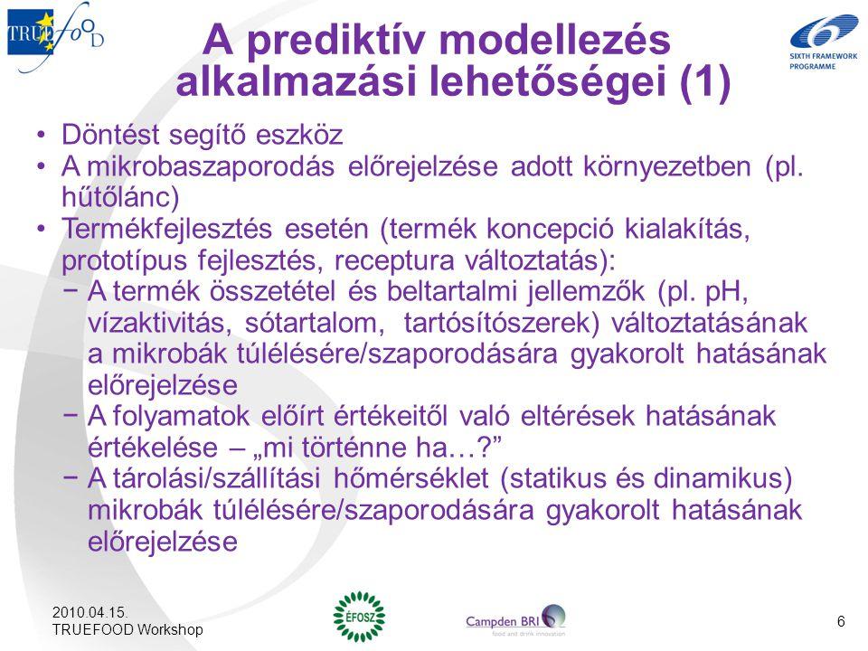 A prediktív modellezés alkalmazási lehetőségei (1) Döntést segítő eszköz A mikrobaszaporodás előrejelzése adott környezetben (pl. hűtőlánc) Termékfejl