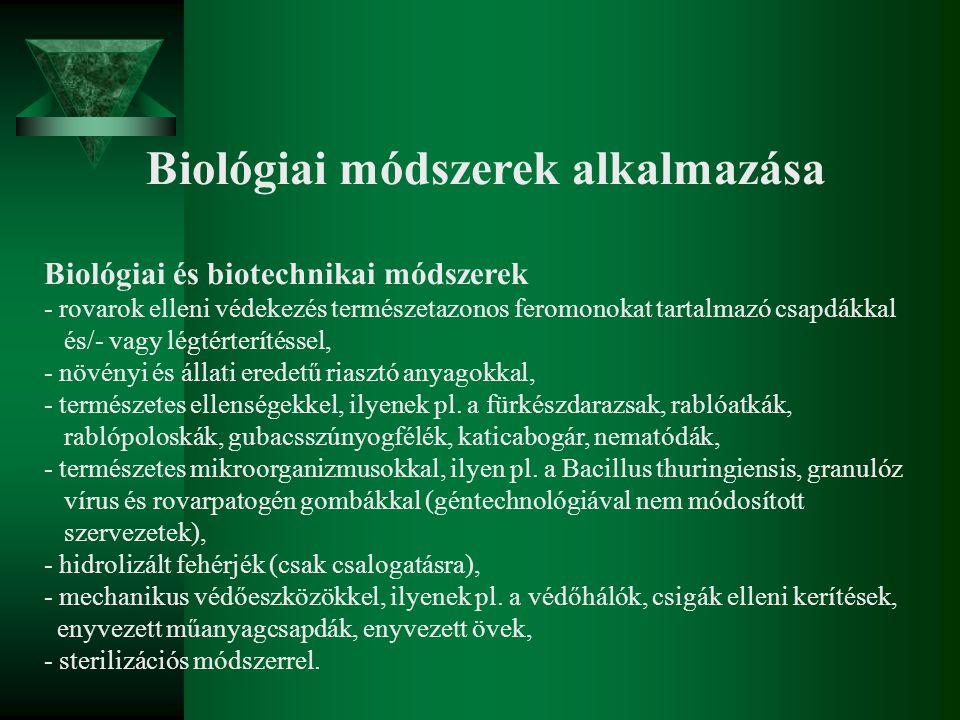 Biológiai módszerek alkalmazása Biológiai és biotechnikai módszerek - rovarok elleni védekezés természetazonos feromonokat tartalmazó csapdákkal és/-