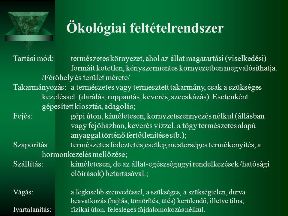 Ökológiai feltételrendszer Tartási mód:természetes környezet, ahol az állat magatartási (viselkedési) formáit kötetlen, kényszermentes környezetben me