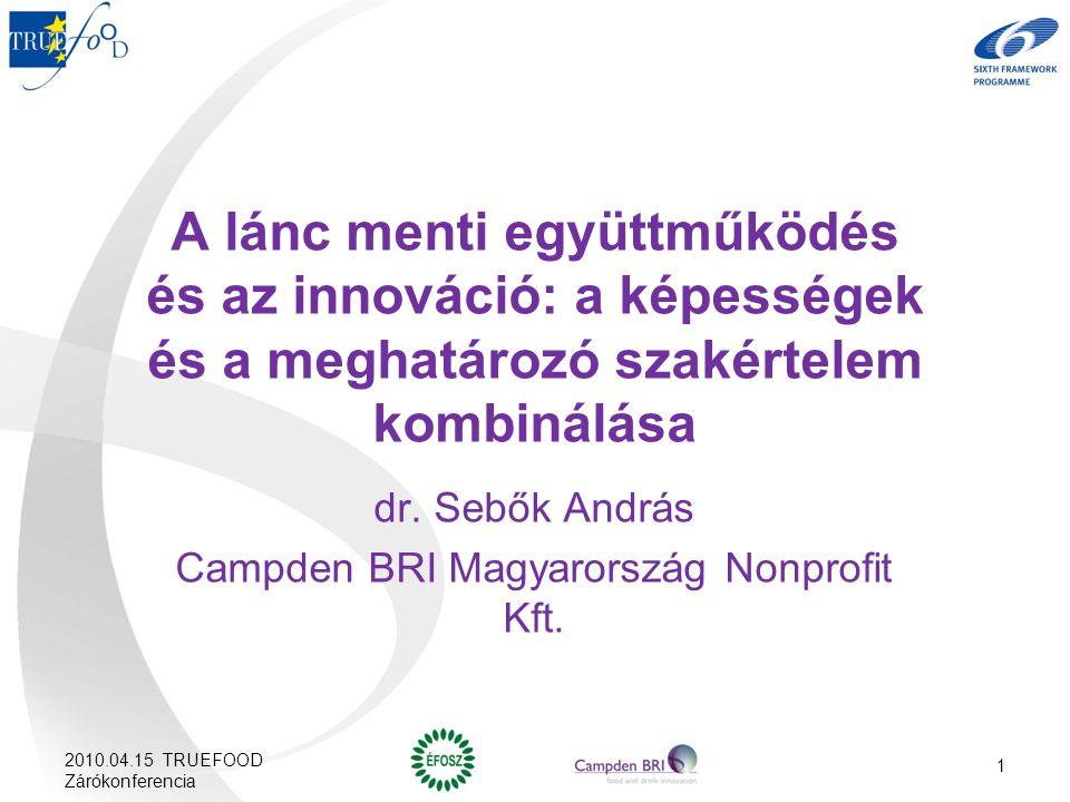 A lánc menti együttműködés és az innováció: a képességek és a meghatározó szakértelem kombinálása dr.