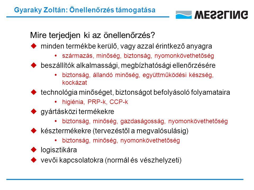 Gyaraky Zoltán: Önellenőrzés támogatása Mire terjedjen ki az önellenőrzés.