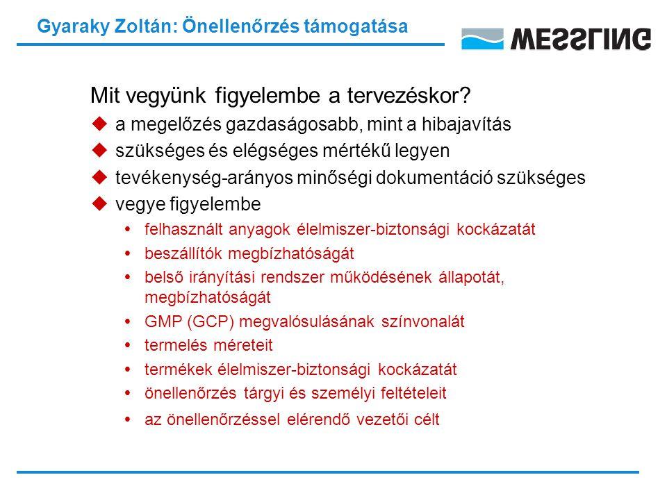 Gyaraky Zoltán: Önellenőrzés támogatása Mit vegyünk figyelembe a tervezéskor.