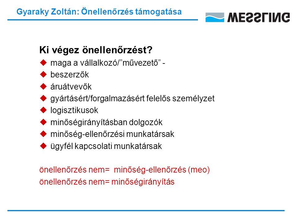 Gyaraky Zoltán: Önellenőrzés támogatása Ki végez önellenőrzést.