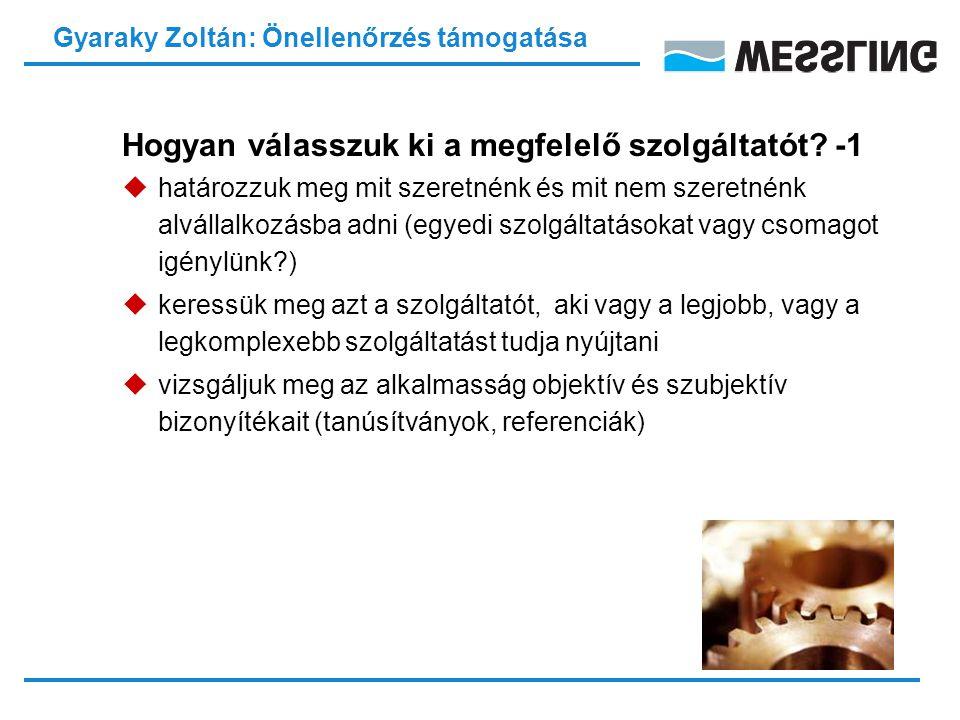Gyaraky Zoltán: Önellenőrzés támogatása Önellenőrzés támogatása Hogyan válasszuk ki a megfelelő szolgáltatót.