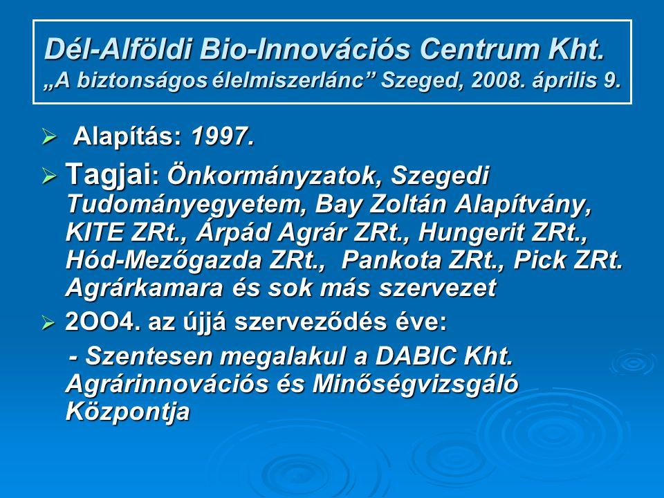 """Dél-Alföldi Bio-Innovációs Centrum Kht.""""A biztonságos élelmiszerlánc Szeged, 2008."""