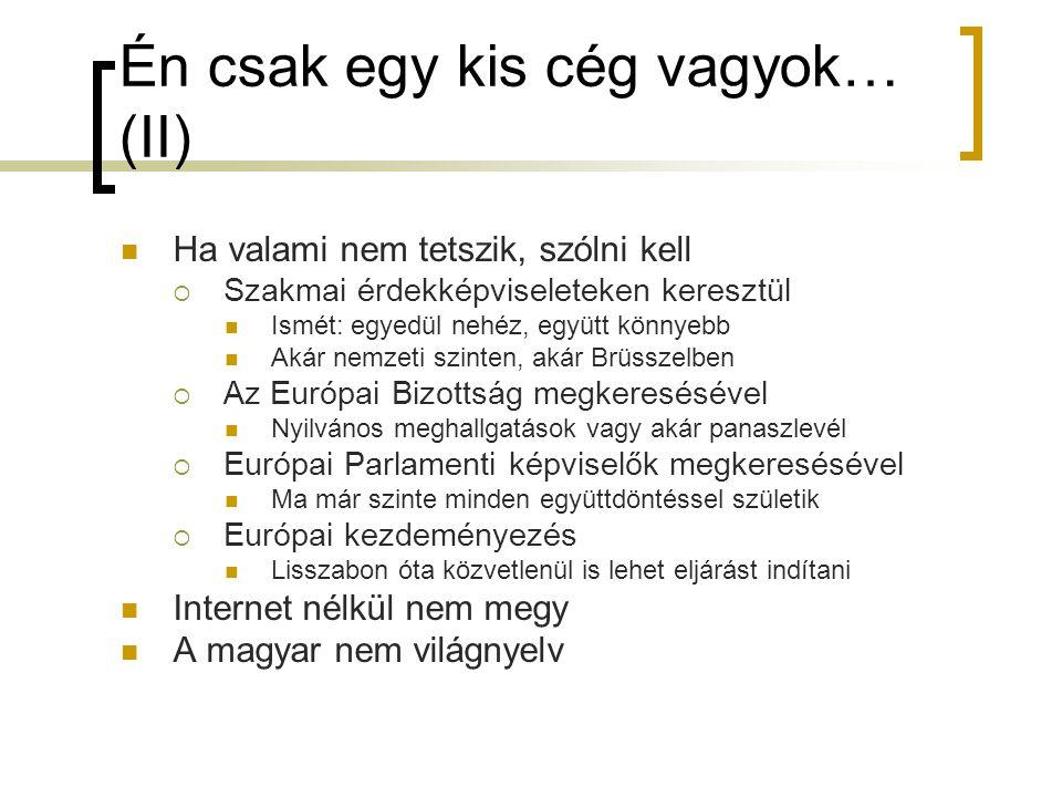 Hozzáférés a tervezetekhez és az elfogadott jogi aktusokhoz Az Európai Uniós döntéshozatal fő eleme a nyilvánosság és a nyomonkövethetőség biztosítása  Az interneten minden fenn van: Tervezeteknél PreLex Elfogadott jogi aktusoknál EurLex