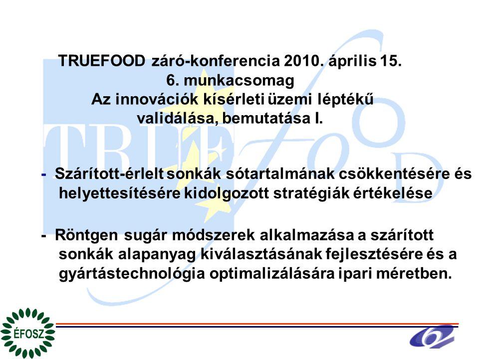 TRUEFOOD záró-konferencia 2010.április 15. 6.