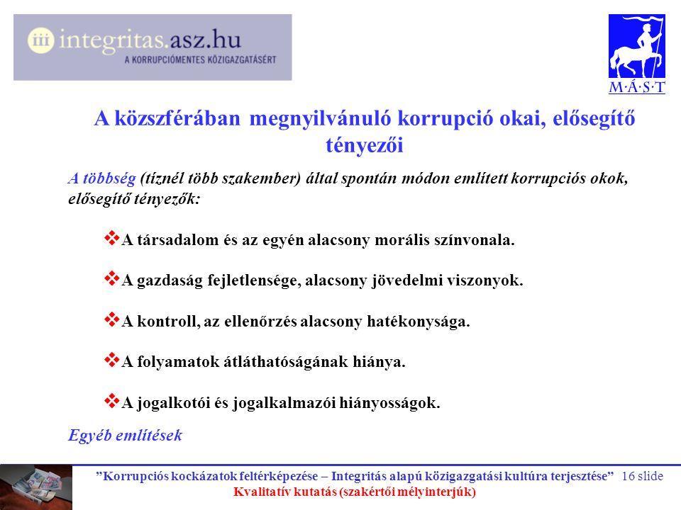 """""""Korrupciós kockázatok feltérképezése – Integritás alapú közigazgatási kultúra terjesztése"""" Kvalitatív kutatás (szakértői mélyinterjúk) 16 slide A köz"""