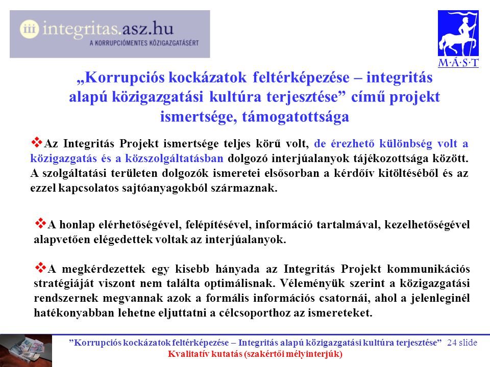 """""""Korrupciós kockázatok feltérképezése – Integritás alapú közigazgatási kultúra terjesztése"""" Kvalitatív kutatás (szakértői mélyinterjúk) 24 slide """"Korr"""