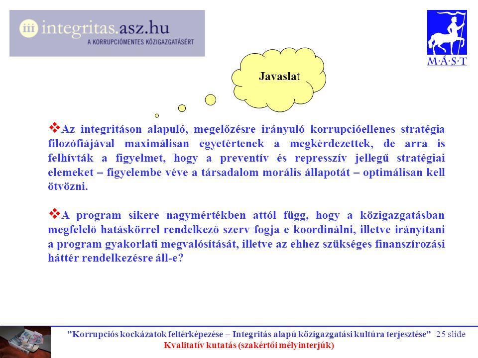 """""""Korrupciós kockázatok feltérképezése – Integritás alapú közigazgatási kultúra terjesztése"""" Kvalitatív kutatás (szakértői mélyinterjúk) 25 slide  Az"""