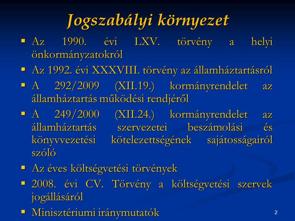 2 Jogszabályi környezet  Az 1990. évi LXV. törvény a helyi önkormányzatokról  Az 1992.