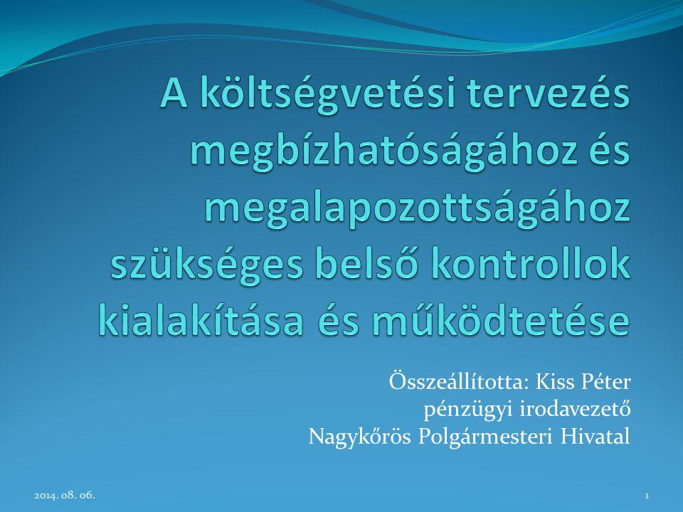Összeállította: Kiss Péter pénzügyi irodavezető Nagykőrös Polgármesteri Hivatal 2014. 08. 06.1