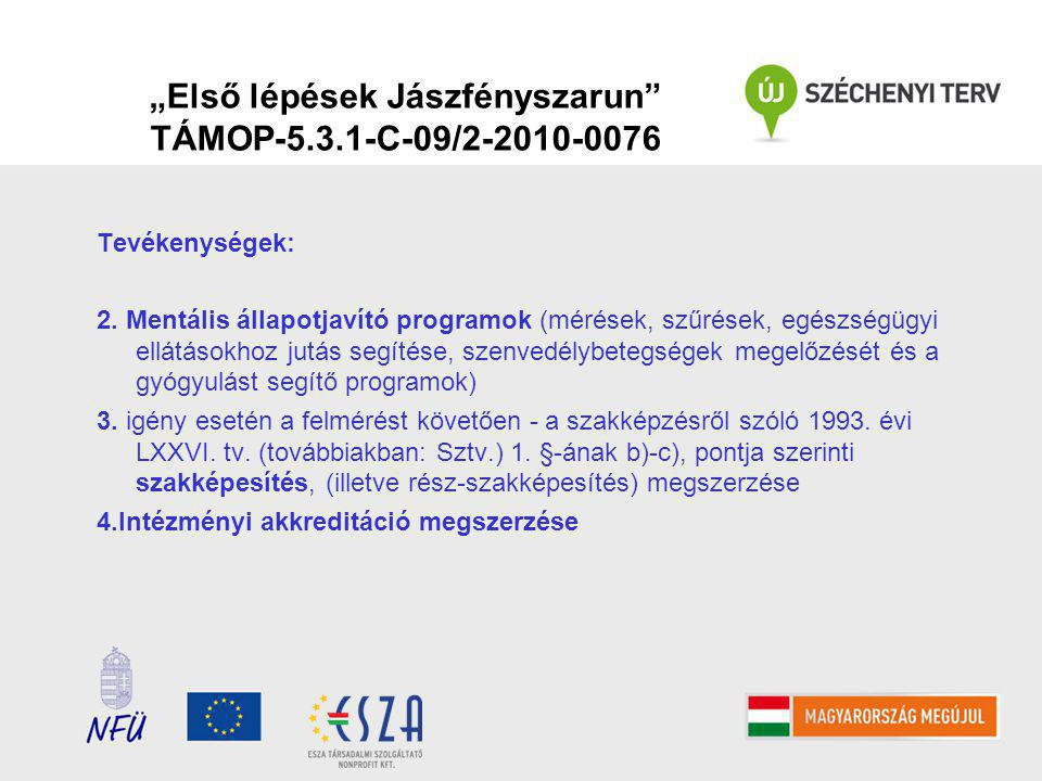 """""""Első lépések Jászfényszarun TÁMOP-5.3.1-C-09/2-2010-0076 Tevékenységek: 2."""