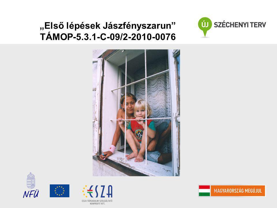 """""""Első lépések Jászfényszarun TÁMOP-5.3.1-C-09/2-2010-0076"""