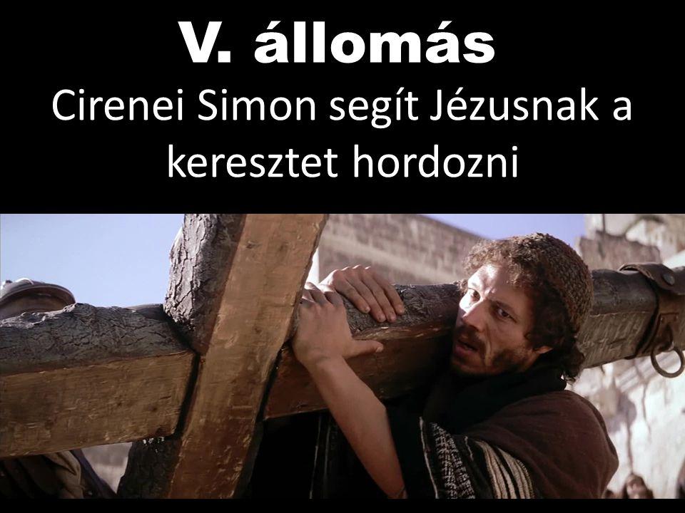 V. állomás Cirenei Simon segít Jézusnak a keresztet hordozni