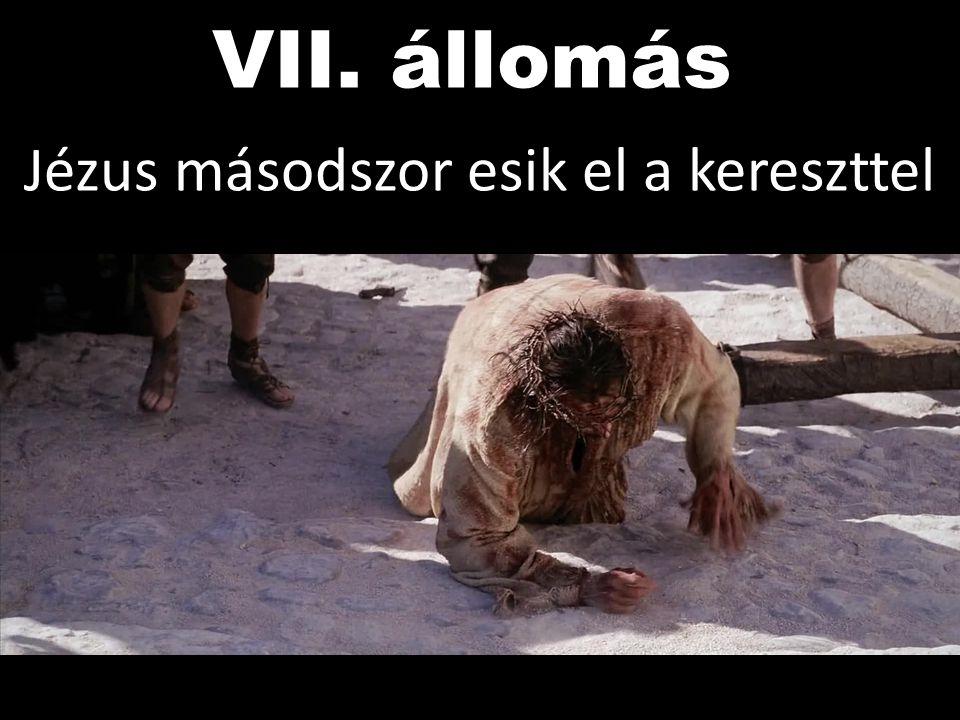 VII. állomás Jézus másodszor esik el a kereszttel