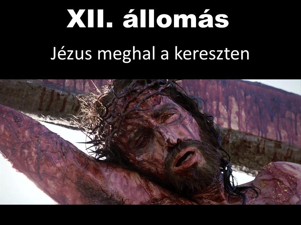 XII. állomás Jézus meghal a kereszten